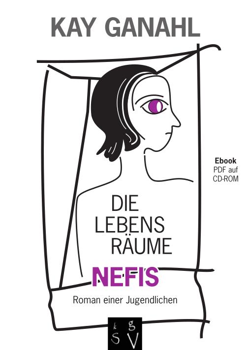 Die Lebensräume Nefis – Roman einer Jugendlichen ist gerade als E-Book unter der ISBN 978-3-00-066433-5 im Selbstverlag erschienen. (Foto: © Kay Ganahl)